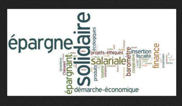 La Nef, Crédit Coopératif, label Finansol ... avec mon épargne solidaire, je soutiens des projets !